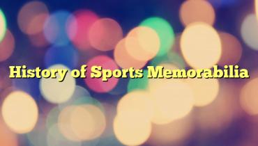 History of Sports Memorabilia