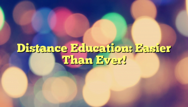 Distance Education:  Easier Than Ever!